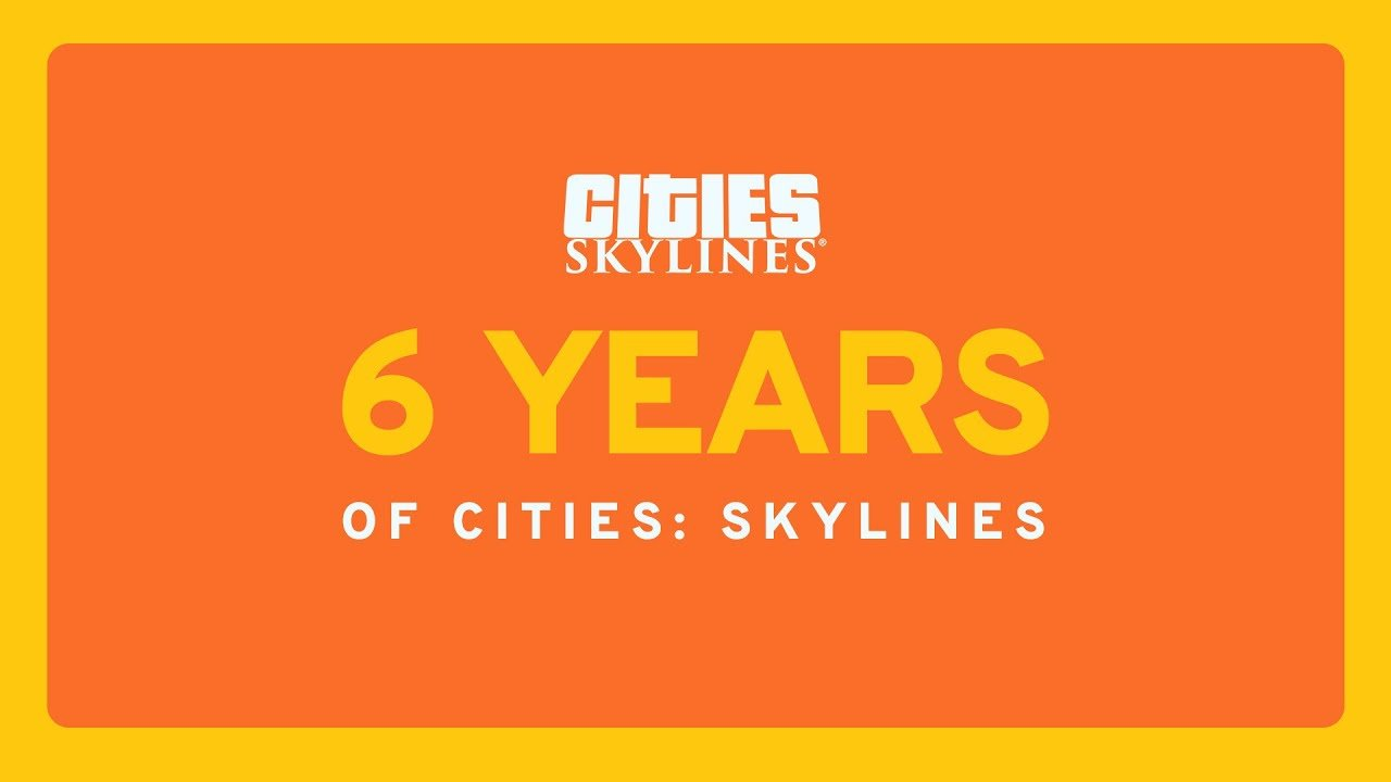 Cities Skylines 6 years old